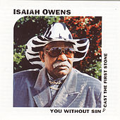 You Without Sin Cast The First Stone by Isaiah Owens