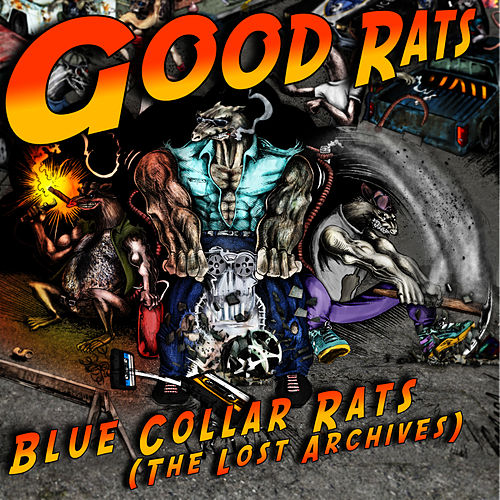 Blue Collar Rats (The Lost Archives 1975-1985) [Part1] by Good Rats
