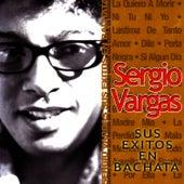 Sergio Vargas: Sus Exitos En Bachata by Sergio Vargas