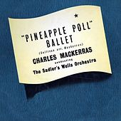 Pineapple Poll Ballet Suite by Sadler's Wells Orchestra