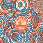 1969 by Steel Train