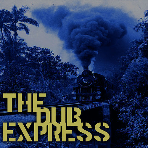 The Dub Express Vol 3 Platinum Edition by King Tubby