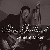 Cement Mixer by Slim Gaillard