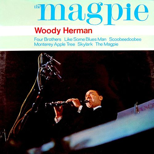 The Magpie by Woody Herman