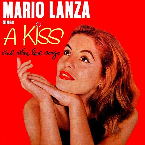 A Kiss And Other Love Songs by Mario Lanza