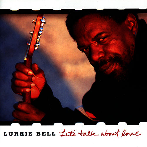 Let's Talk About Love by Lurrie Bell