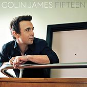 Fifteen by Colin James