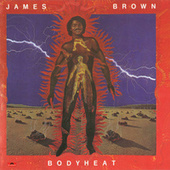 Bodyheat by James Brown