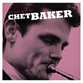 The Very Best Of Chet Baker by Chet Baker