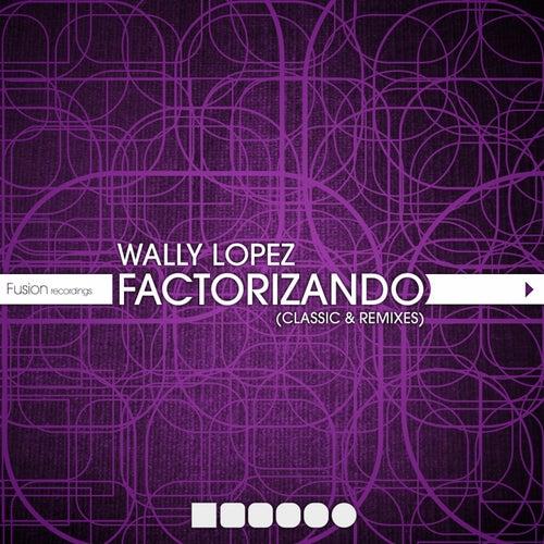 Factorizando (Classics & Remixes) by Wally Lopez