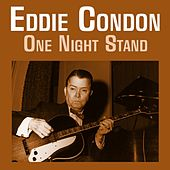 One Night Stand by Eddie Condon