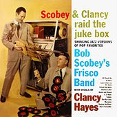 Scobey & Clancy Raid The Juke Box by Bob Scobey's Frisco Band