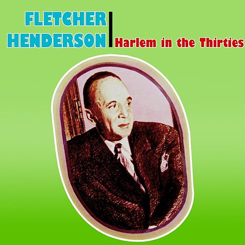 Harlem In The Thirties by Fletcher Henderson