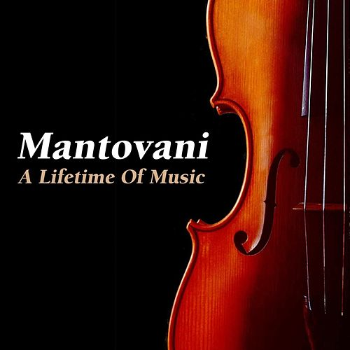 A Lifetime Of Music by Mantovani