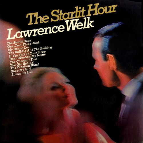 The Starlit Hour by Lawrence Welk