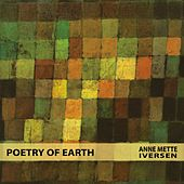 Poetry of Earth by Anne Mette Iversen