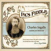 Pa's Fiddle: Charles Ingalls, American Fiddler by Various Artists