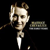 The Early Years by Maurice Chevalier