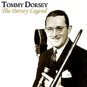 The Dorsey Legend by Tommy Dorsey