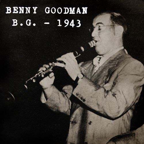 Bg 1943 by Benny Goodman