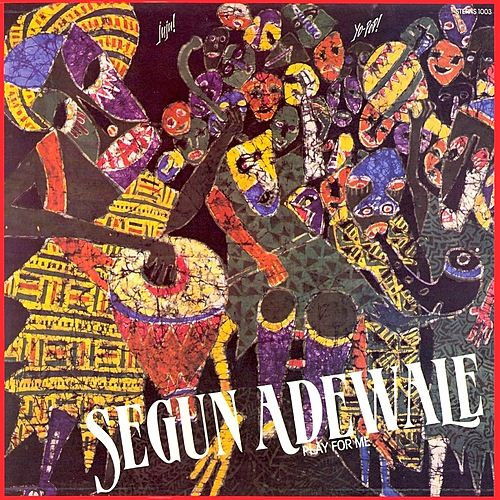 Play For Me by Segun Adewale