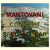 Mantovani Concert Spectacular by Mantovani