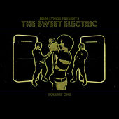 Liam Lynch presents THE SWEET ELECTRIC - Volume One by Liam Lynch