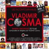 Musique composée et dirigée par Vladimir Cosma: Les Incontournables, Vol. 1 by Various Artists