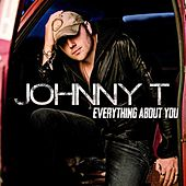 Everything About You by Johnny T. (2)