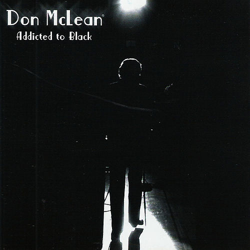Addicted To Black by Don McLean