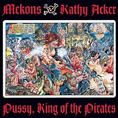 Pussy, King of the Pirates by The Mekons