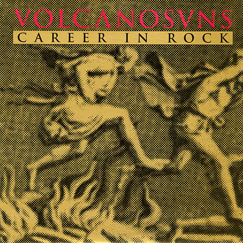Career in Rock by Volcano Suns