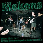 Where Were You?:  Hen's Teeth and Other Lost Fragments of Un-Popular Culture Vol.2 by The Mekons