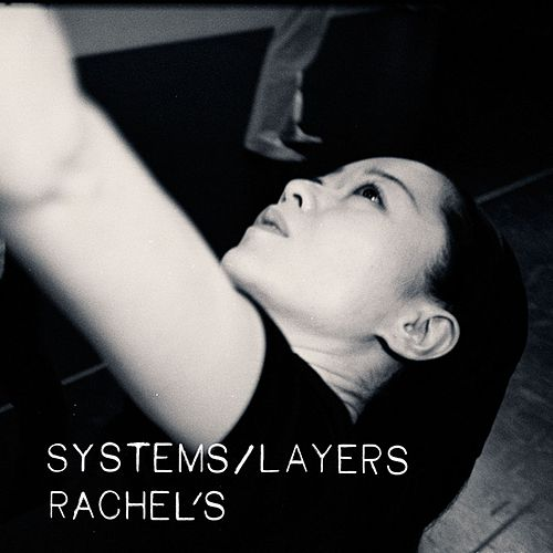 Systems / Layers by Rachel's