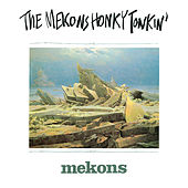 Honky Tonkin' by The Mekons