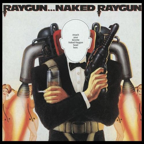 Raygun...Naked Raygun by Naked Raygun