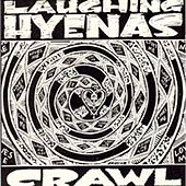 Crawl by Laughing Hyenas