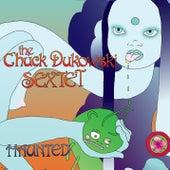 Haunted by Chuck Dukowski SEXTET