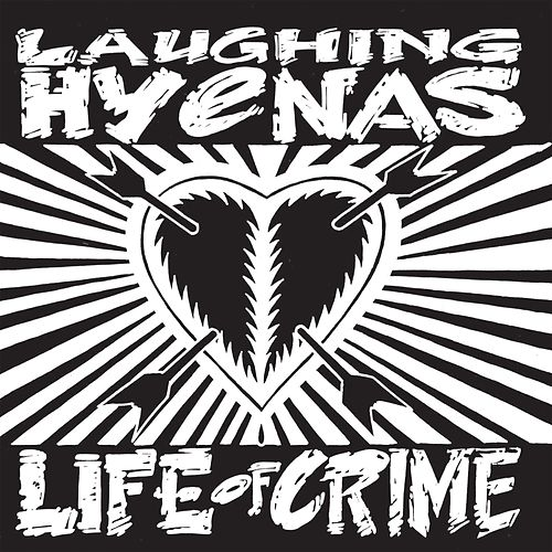 Life of Crime by Laughing Hyenas
