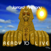 Ready To Live by Jarrard Anthony