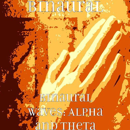 Binaural Waves: Alpha and Theta by Binaural