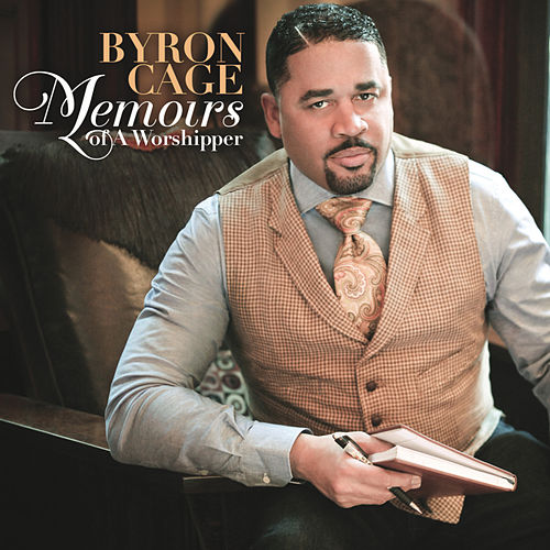 Memoirs Of A Worshipper by Byron Cage