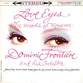 Love Eyes: The Moods Of Romance by Dominic Frontiere