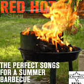 Red Hot: Perfect Songs for a Summer Barbecue von Various Artists