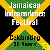 Jamaican Independence Festival: Celebrating 50 Years by Various Artists