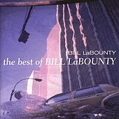 The Best Of Bill LaBounty by Bill LaBounty