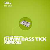 Bumm Bass Tick Remixes (Part 2) by Torsten Kanzler