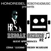 Honorebel & Robothead Music Presents Reggae Series #2 by Various Artists