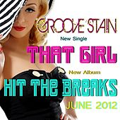 That Girl - Single by Groove Stain