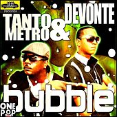 Bubble - Single by Tanto Metro & Devonte